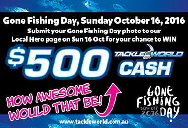 Gone Fishing Day - $500 Cash Prize